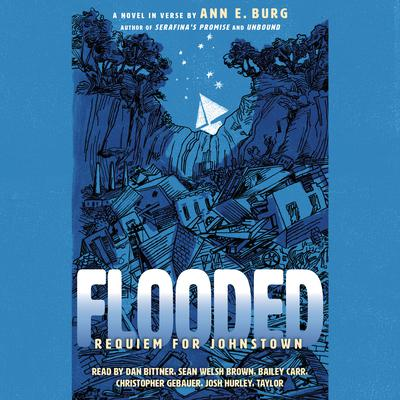 Flooded: Requiem for Johnstown Audiobook, by Ann E. Burg