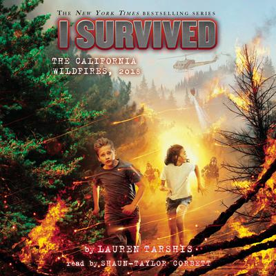 I Survived the California Wildfires, 2018 (I Survived #20) (Unabridged edition) Audiobook, by