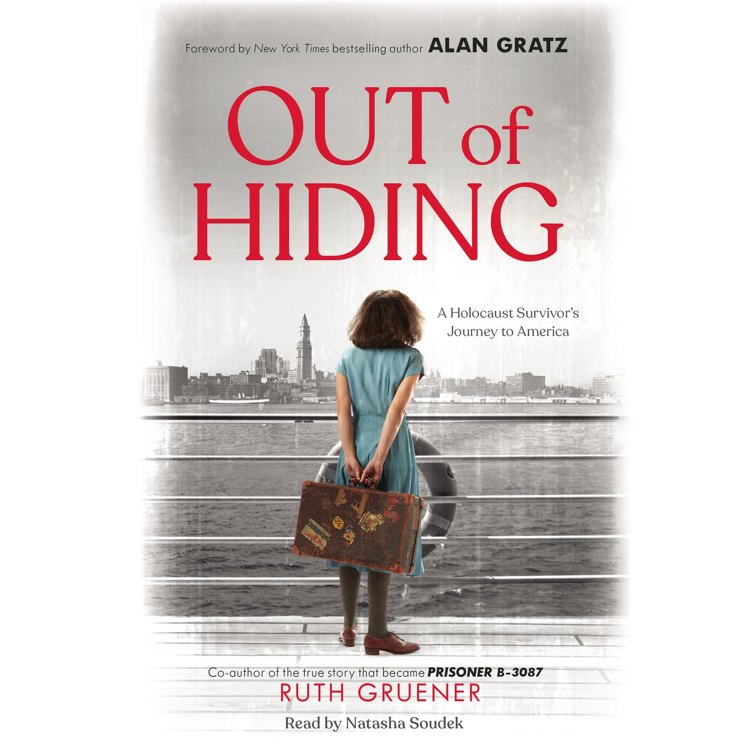 Out of Hiding:A Holocaust Survivor's Journey to America Audiobook, by Ruth Gruener