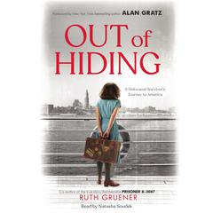 Out of Hiding:A Holocaust Survivor's Journey to America Audiobook, by
