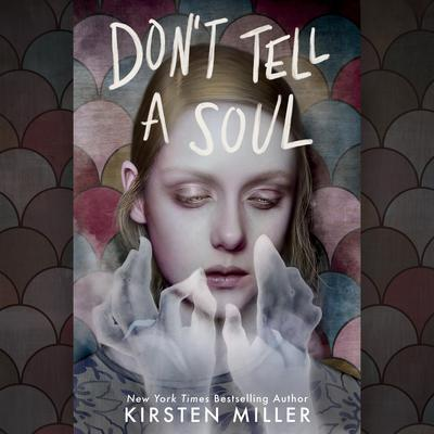 Dont Tell a Soul Audiobook, by Kirsten Miller