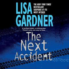The Next Accident: An FBI Profiler Novel Audiobook, by Lisa Gardner