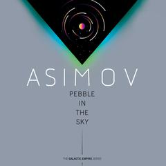 Pebble in the Sky Audiobook, by Isaac Asimov