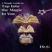 A Simple Guide to Tap Into the Magic in You