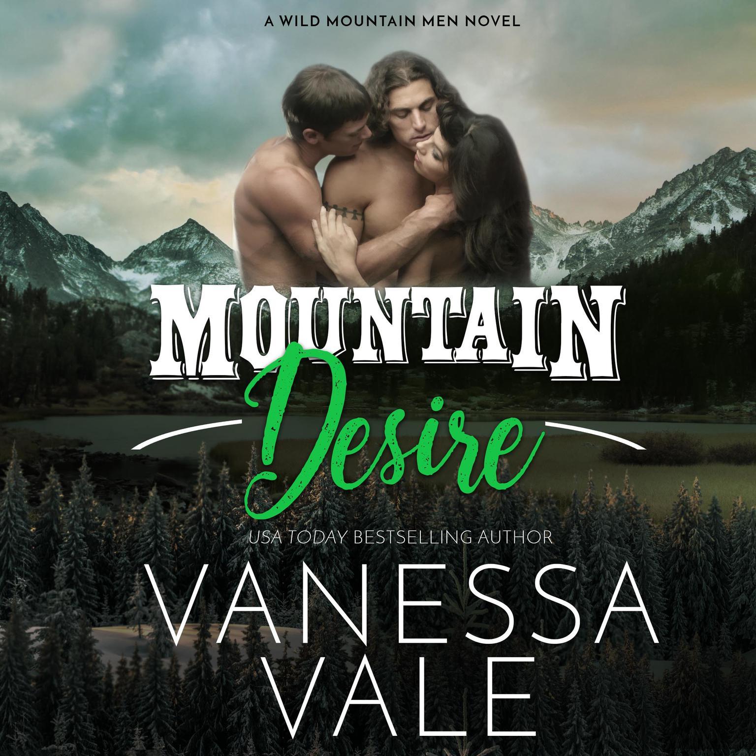 Mountain Desire Audiobook, by Vanessa Vale