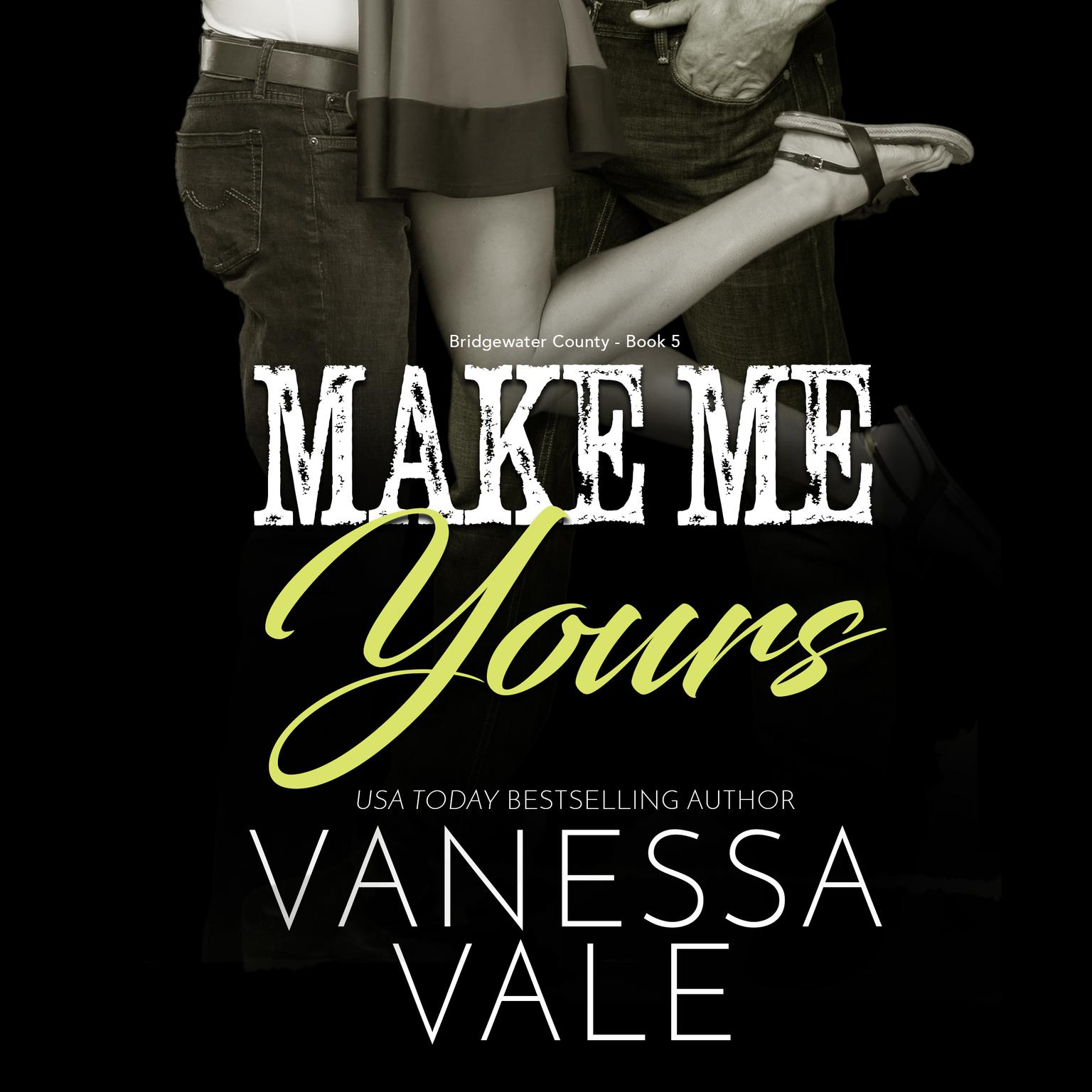 Make Me Yours Audiobook, by Vanessa Vale