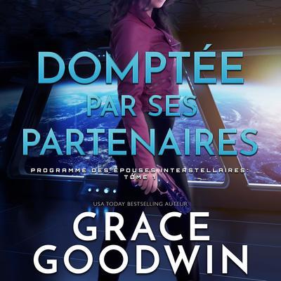 Domptée par Ses Partenaires Audiobook, by