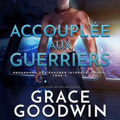 Accouplée aux guerriers Audiobook, by