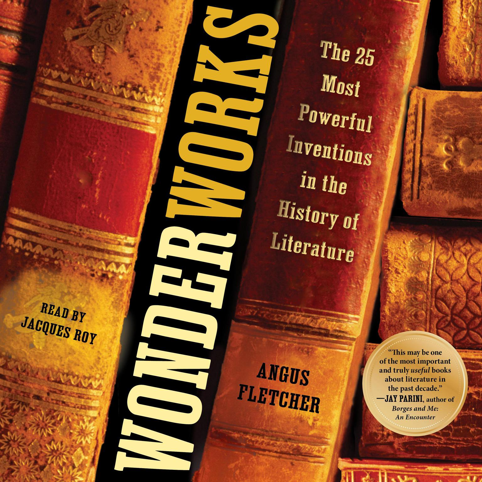 Wonderworks: The 25 Most Powerful Inventions in the History of Literature Audiobook, by Angus Fletcher