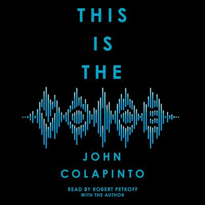 This Is the Voice Audiobook, by John Colapinto