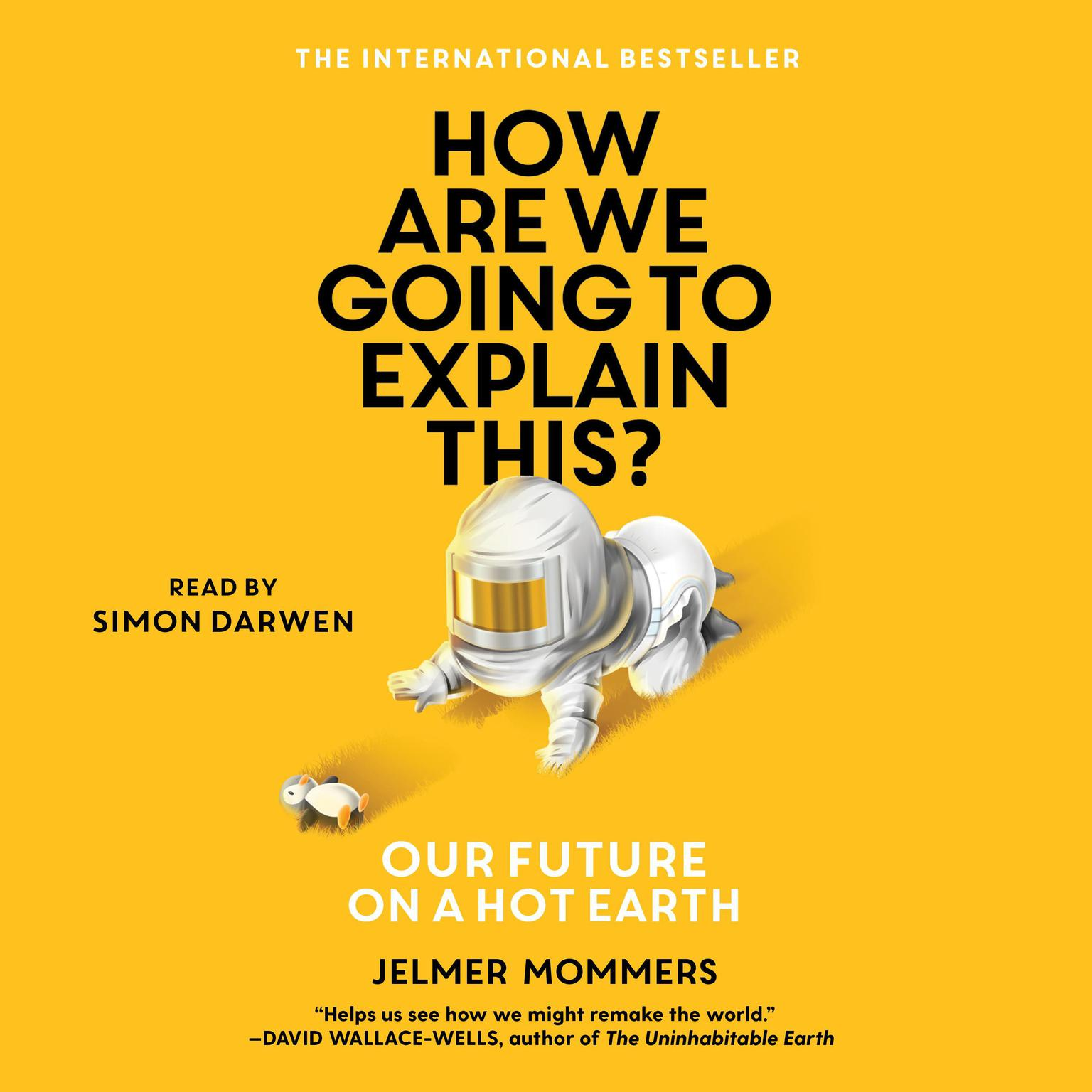 How Are We Going to Explain This?: Our Future on a Hot Earth Audiobook, by Jelmer Mommers