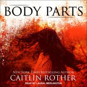 Body Parts Audiobook, by Caitlin Rother