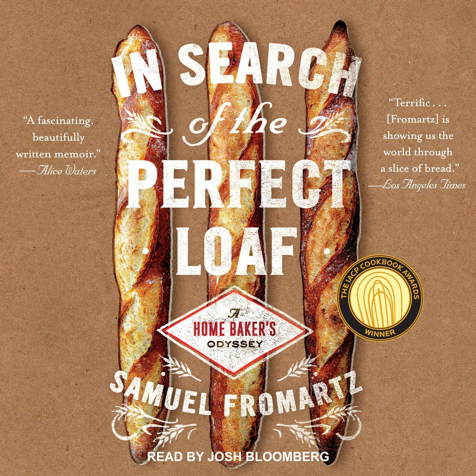 In Search of the Perfect Loaf: A Home Baker's Odyssey Audiobook, by Samuel Fromartz