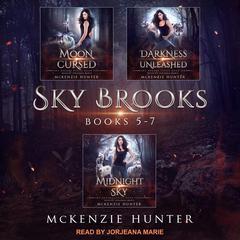 Sky Brooks: Books 5-7 Box Set Audiobook, by McKenzie Hunter