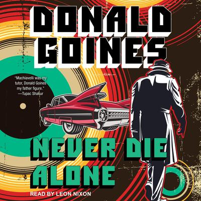 Never Die Alone Audiobook, by Donald Goines