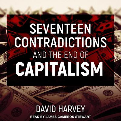 Seventeen Contradictions and the End of Capitalism Audiobook, by