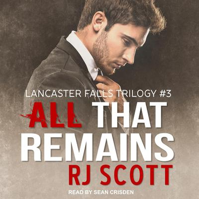 All That Remains Audiobook, by RJ Scott