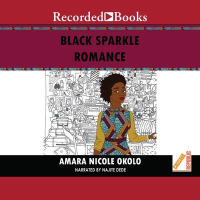 Black Sparkle Romance Audiobook, by Amara Nicole Okolo