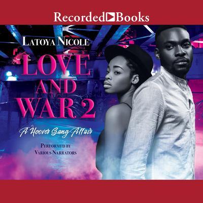 Love and War 2: A Hoover Gang Affair  Audiobook, by Latoya Nicole