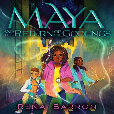 Maya and the Return of the Godlings Audiobook, by Rena Barron