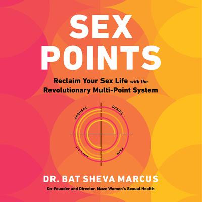 Sex Points: Reclaim Your Sex Life with the Revolutionary Multi-point System Audiobook, by Bat Sheva Marcus