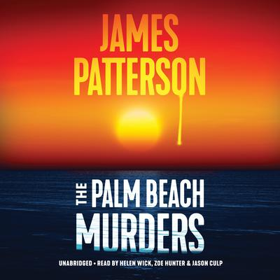 The Palm Beach Murders: Thrillers Audiobook, by