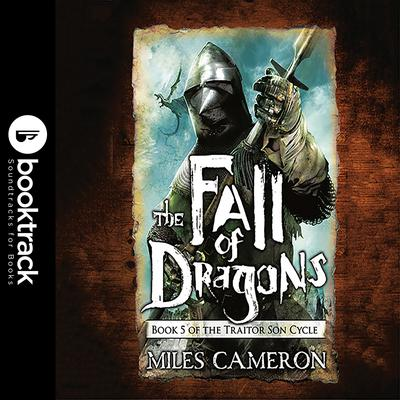 The Fall of Dragons Audiobook, by Miles Cameron