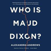 Who Is Maud Dixon?: A Novel Audiobook, by Alexandra Andrews