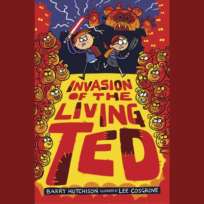 Invasion of the Living Ted Audiobook, by Barry Hutchison