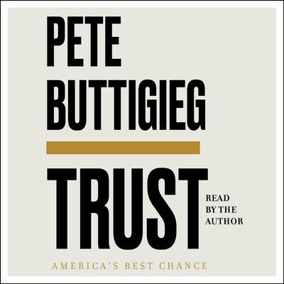 Trust: Americas Best Chance Audiobook, by Pete Buttigieg