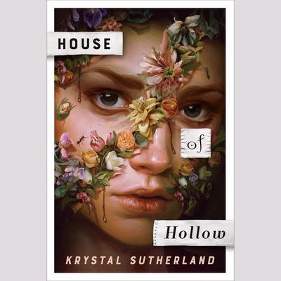 House of Hollow Audiobook, by Krystal Sutherland