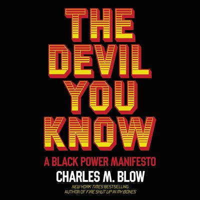 The Devil You Know: A Black Power Manifesto Audiobook, by