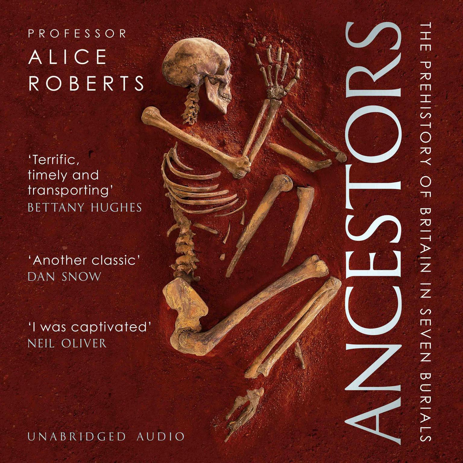 Ancestors: A prehistory of Britain in seven burials Audiobook, by Alice Roberts
