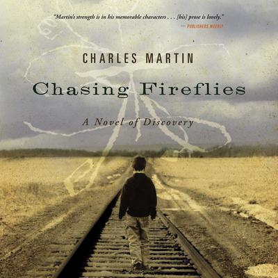 Chasing Fireflies: A Novel of Discovery Audiobook, by