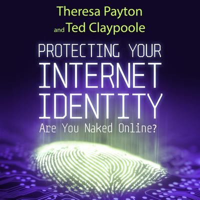 Protecting Your Internet Identity: Are You Naked Online? Audiobook, by