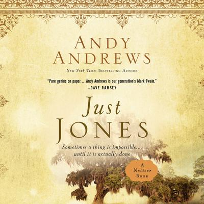 Just Jones: Sometimes a Thing Is Impossible … Until It Is Actually Done Audiobook, by