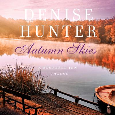 Autumn Skies Audiobook, by Denise Hunter