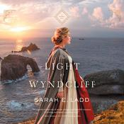 The Light at Wyndcliff Audiobook, by Sarah E. Ladd