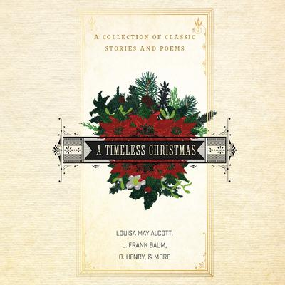 A Timeless Christmas: A Collection of Classic Stories and Poems Audiobook, by Louisa May Alcott