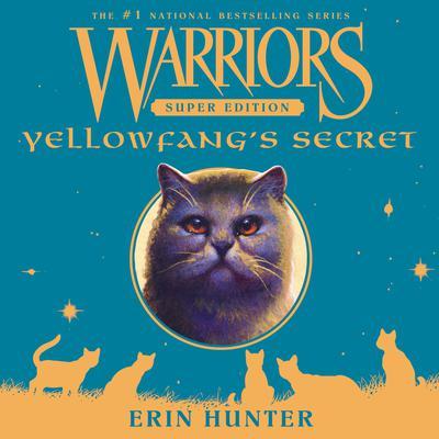 Warriors Super Edition: Yellowfang's Secret Audiobook, by