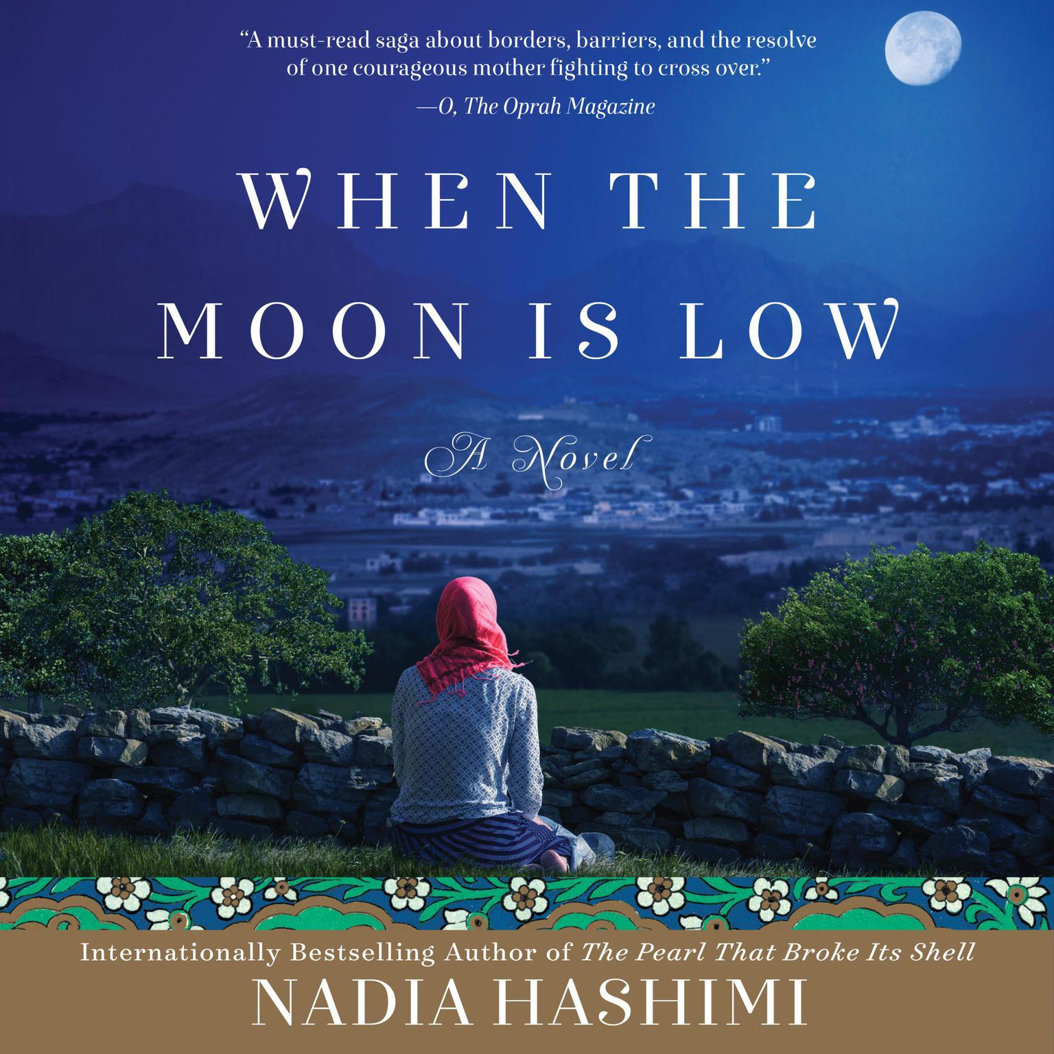 When the Moon Is Low: A Novel Audiobook, by Nadia Hashimi