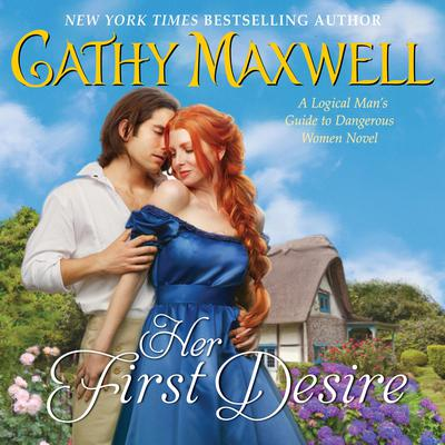 Her First Desire: A Logical Mans Guide to Dangerous Women Novel Audiobook, by