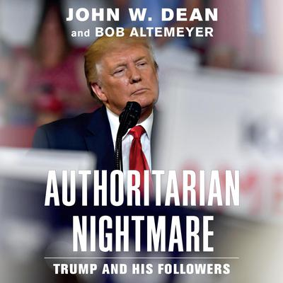 Authoritarian Nightmare: Trump and His Followers Audiobook, by