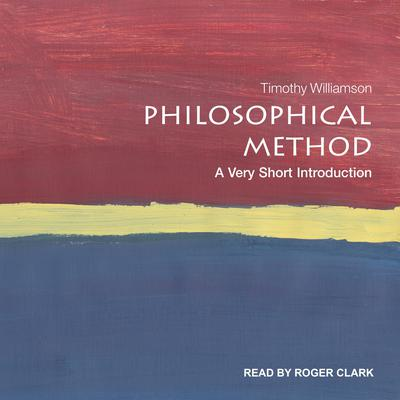 Philosophical Method: A Very Short Introduction Audiobook, by Timothy Williamson