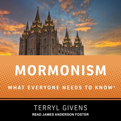 Mormonism: What Everyone Needs to Know Audiobook, by