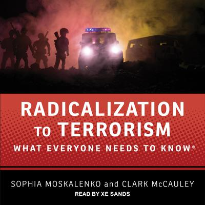 Radicalization to Terrorism: What Everyone Needs to Know Audiobook, by Sophia Moskalenko