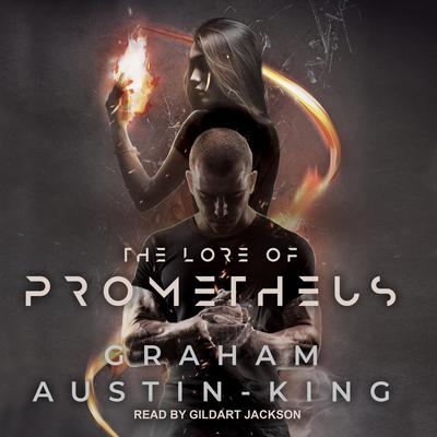 The Lore of Prometheus Audiobook, by Graham Austin-King