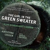 The Girl in the Green Sweater: A Life in Holocaust's Shadow Audiobook, by Krystina Chiger