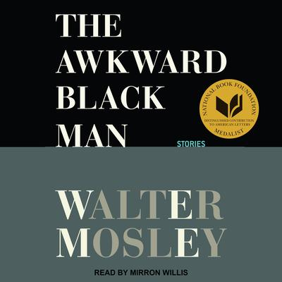 The Awkward Black Man: Stories Audiobook, by Walter Mosley