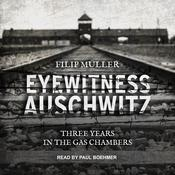 Eyewitness Auschwitz: Three Years in the Gas Chambers Audiobook, by Filip Müller